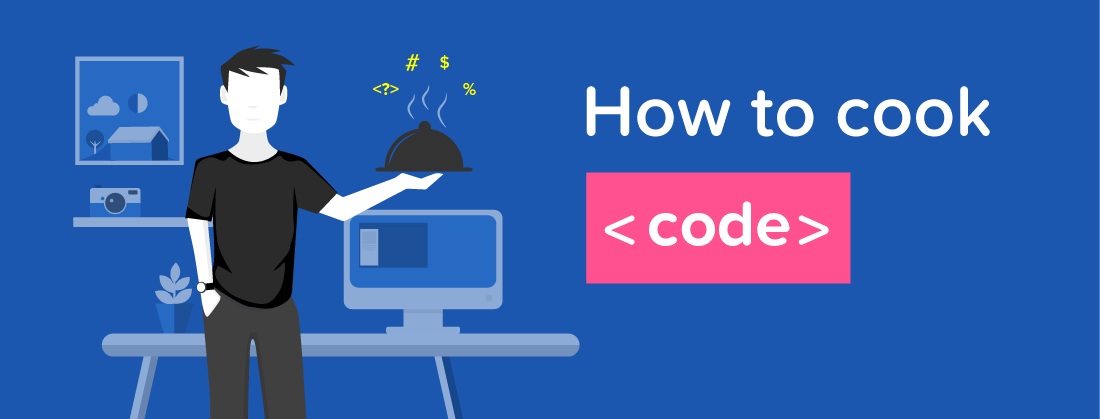 How to cook your code smartly