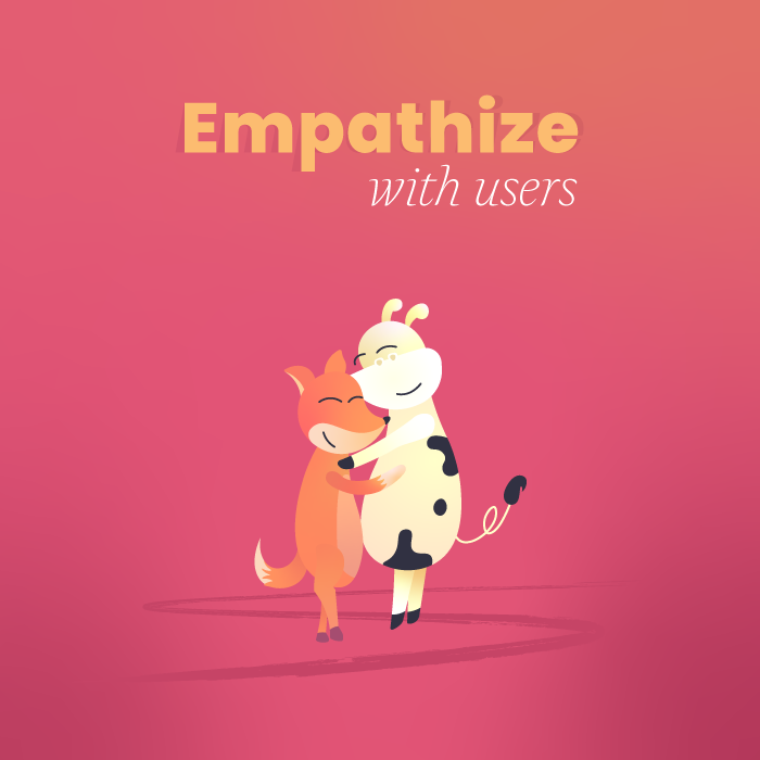 Empathize with users