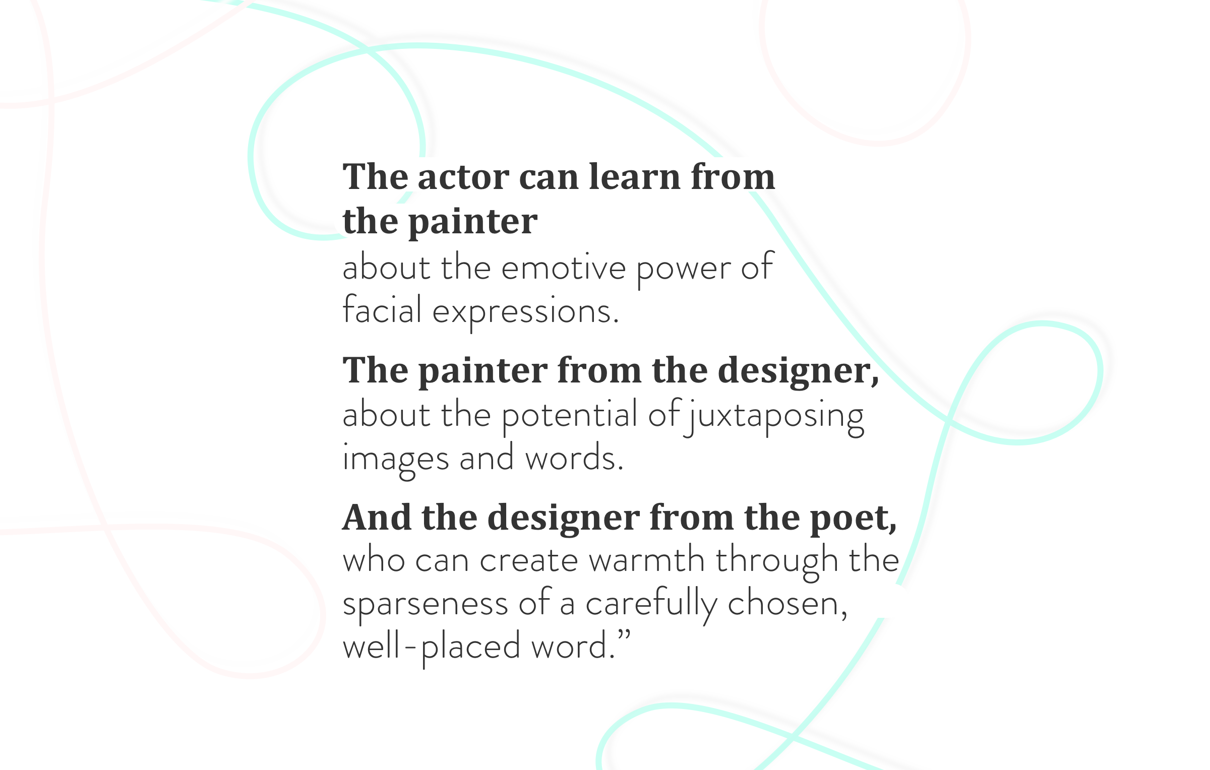 "Quote from the book ""Shape of Design"""